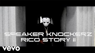 Repeat youtube video Speaker Knockerz - Rico Story II (Movie Trailer)
