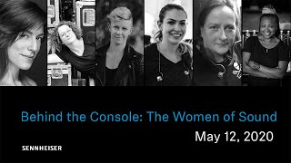 Behind the Console: Women of Sound | Sennheiser