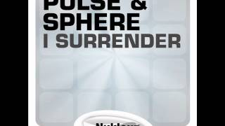 Pulse & Sphere - I Surrender (Original Mix)