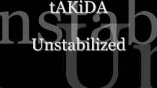 Watch Takida Unstabilized video