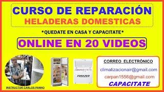 CURSO DE REPARACIÓN DE HELADERAS (NEVERA) DOMÉSTICAS **ONLINE** EN 20 VIDEOS.