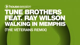 Tune Brothers feat. Ray Wilson - Walking in Memphis (The Veterans Remix)