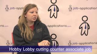 Hobby Lobby Interview - Cutting Counter Associate