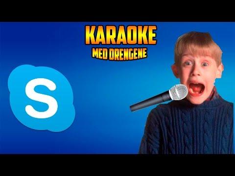 Karaoke med drengene! - Skype Fun!