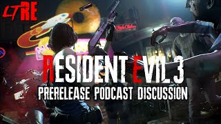 RESIDENT EVIL 3 REMAKE PRERELEASE DISCUSSION | Let's Talk Resident Evil Podcast