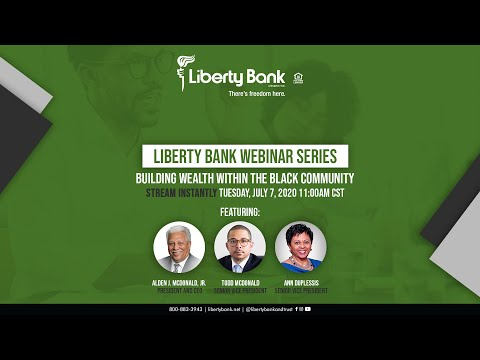 why-liberty-bank:-building-wealth-within-the-black-community