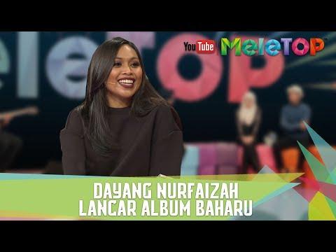 Dayang Nurfaizah Lancar Album Baharu - MeleTOP Episod 238 [23.5.2017]