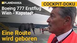 Luftfahrt-Doku - Eine Route wird geboren: Erstflug mit Austrian B777 von Wien nach Kapstadt