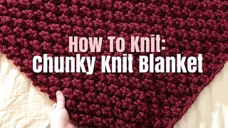 How to Knit: EASY Chunky, Double Seed Stitch Knit Throw Blanket