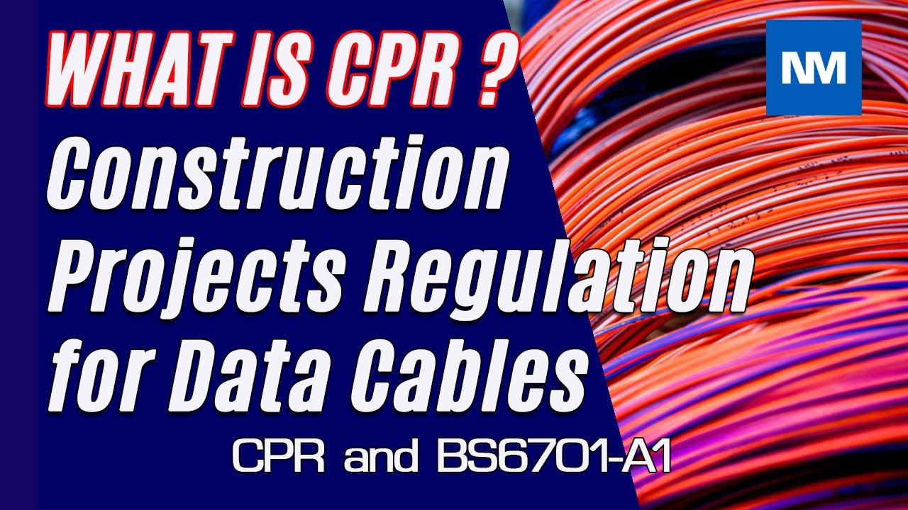 CPR and BS6701-A1 Explained - Construction Projects Regulation -Data Cabling