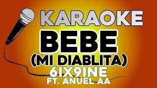 BEBE (Mi Diablita) - 6ix9ine ft. Anuel AA KARAOKE con LETRA