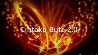 Cintaku Buta 2.0 - Havoc Brothers (Havoc Mathan) [Lyrics]