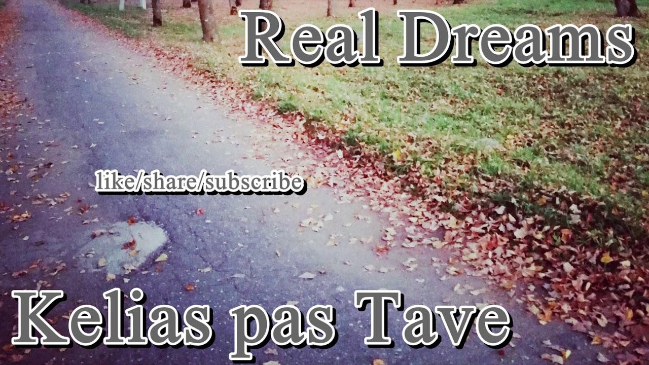 Real Dreams – Kelias pas Tave  (lyric demo)