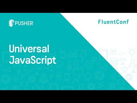 Universal JavaScript: Fluent 2016