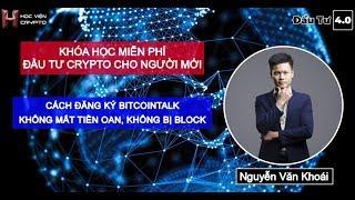 [Khóa Học Miễn Phí] Cho người mới - Bài 2. Hướng dẫn đăng ký tài khoản Bitcointalk