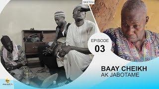 BAAY CHEIKH AK JABOTAME - Episode 3