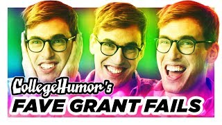 CollegeHumor's Favorite Grant Fails