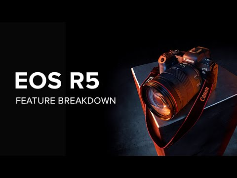Canon EOS R5 Full Frame Mirrorless | Complete Feature Breakdown