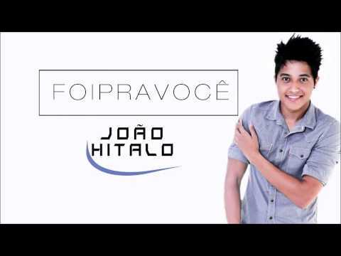 João Hitalo - Foi Pra Você