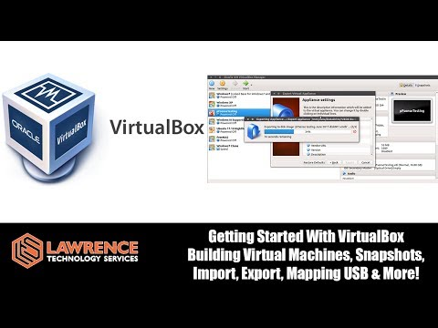 VirtualBox Tutorial Building Virtual Machines, Snapshots, Import, Export, Mapping USB & More!