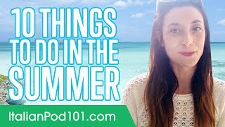 Learn the Top 10 Things to Do in the Summer in Italy