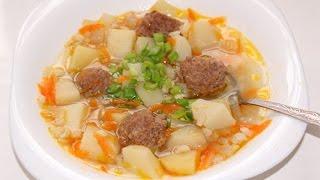 Вкусный суп с мясными фрикадельками и перловкой в мультиварке