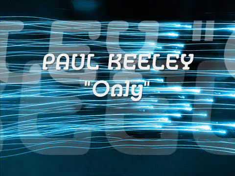 Клип Paul Keeley - Only