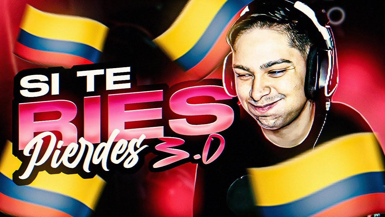SI TE RIES PIERDES 3.0 *VERSION COLOMBIANA* EXTREMO