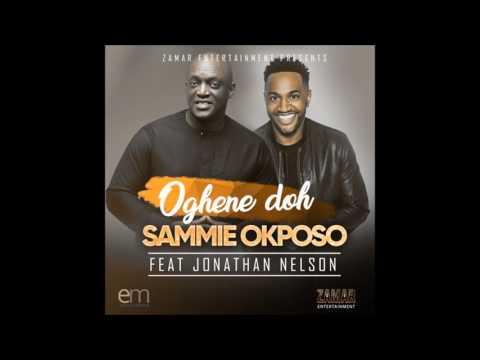 Oghene doh - Sammie Okposo ft. Jonathan Nelson
