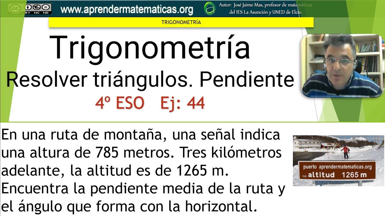 Trigonometría. Resolver triángulos. Pendiente montaña. 4 ESO 06 044 ...