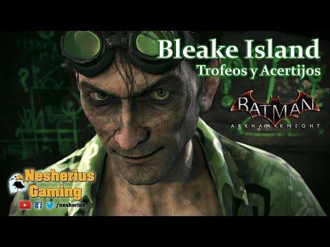 Batman Arkham Knight - Trofeos y Acertijos - Bleake Island