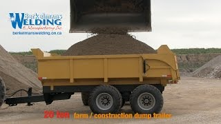 Heavy Duty 20 ton Farm/Construction Dump Trailer - Berkelmans Welding and Custom Manufacturing Inc.