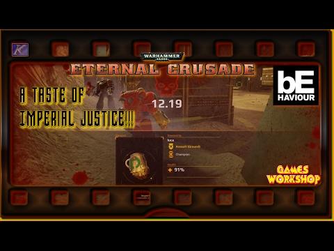 "40K~ Eternal Crusade S1E24 ""A Taste of Imperial Justice!!!"""