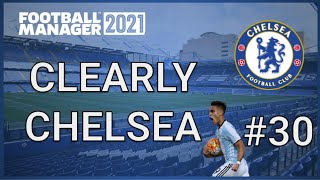 FM21 - CHELSEA | #30 At Least We're Still in Europe | Football Manager 2021