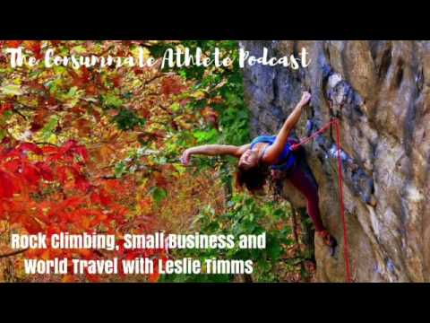 Rock Climbing, Small Business Ownership and World Travel with Leslie Timms