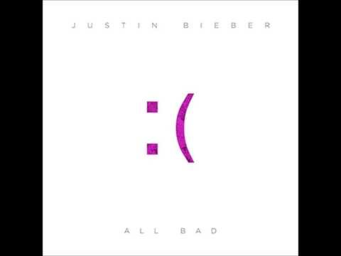 Justin Bieber - All Bad (Pitched/Sped Up)
