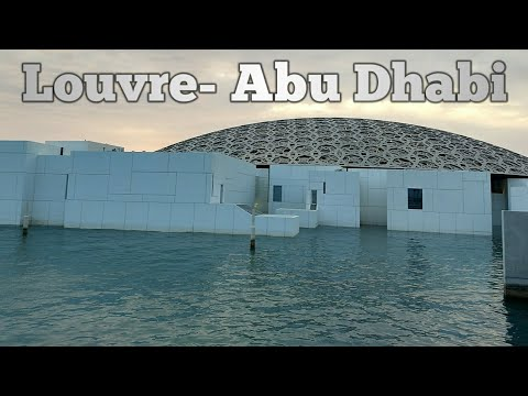 Louvre Abu Dhabi- Bridging gaps between Anicent and Modern Art World, See humanity in new light