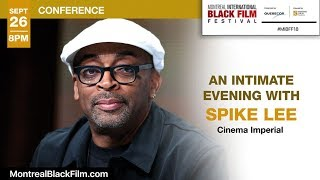 Spike Lee + 72 Films from 25 countries | 2018 Montreal Intl Black Film Festival | Sept 25 - 30