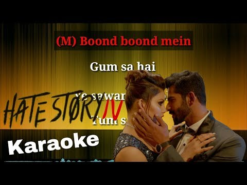 Boond boond mein karaoke with female voice lyrics (Hate Story IV)
