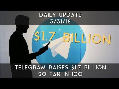 Daily Update (3/31/2018) | Telegram raised $1.7 billion so far in ICO
