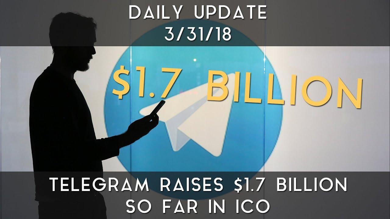 daily-update-3-31-2018-telegram-raised-1-7-billion-so-far-in-ico