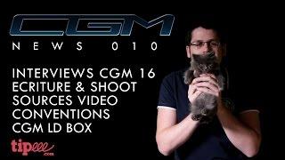 CGM - News 010 (CGM 16, Interviews, Ecriture, Sources…)