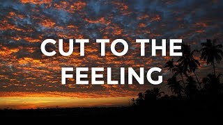 Carly Rae Jepsen - Cut To The Feeling (Lyrics / Lyric Video)