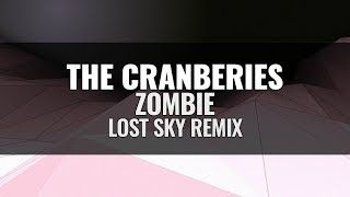 the cranberries - zombie (lost sky remix) mp3