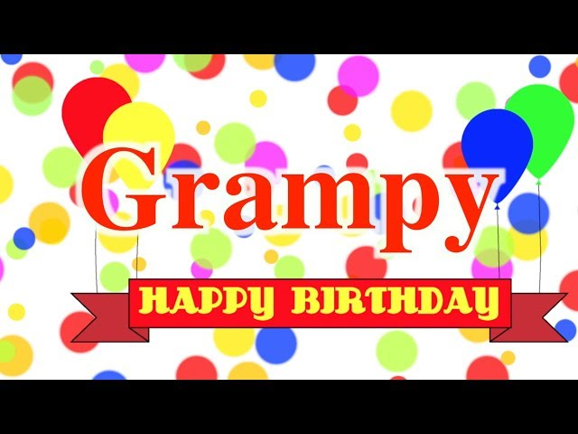 Happy Birthday Grampy Song