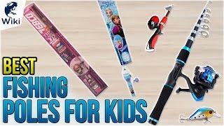 6 Best Fishing Poles For Kids 2018