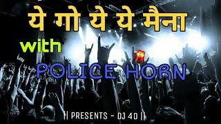 Yeg Ye Ye Maina (Tapori mix)  with Police Horn VS Aardhi Style    Remix By Dj DRAGZ  & Dj Kunal   