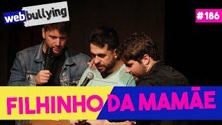 WEBBULLYING #186 - O FILHINHO DA MAMÃE Feat. DANIEL ZUKERMAN