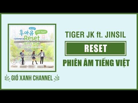 [Phiên âm tiếng Việt] Reset – Tiger JK feat. Jinshil of Mad Soul Child (School 2015 OST)