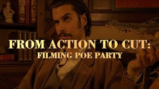 From Action to Cut: Filming Poe Party